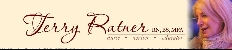 Terry Ratner RN, BS, MFA - nurse, writer, educator - click to return home